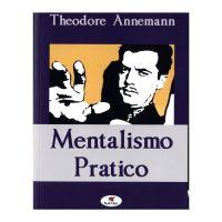 ANNEMANN THEODORE - MENTALISMO PRATICO - TROLL LIBRI