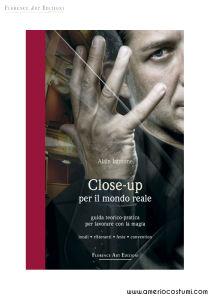 IANNONE ALAIN - CLOSE UP PER IL MONDO REALE - FLORENCE ART EDIZIONI