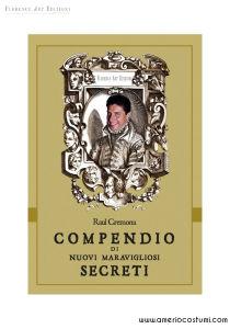 CREMONA RAUL - COMPENDIO DI NUOVI MERAVIGLIOSI SEGRETI - FLORENCE ART