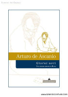 DE ASCANIO ARTURO - GIORNI NERI - FLORENCE ART EDIZIONI