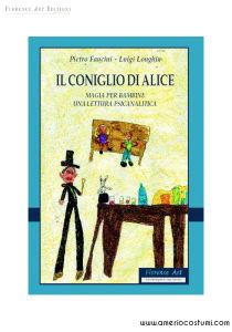 FANCINI P. e LONGHIN L. - IL CONIGLIO DI ALICE - FLORENCE ART