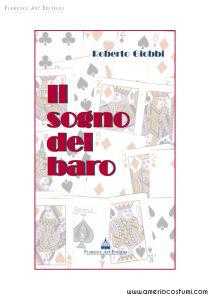 GIOBBI ROBERTO - IL SOGNO DEL BARO - FLORENCE ART