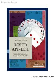 GIOBBI ROBERTO - ROBERTO SUPER LIGHT - FLORENCE ART