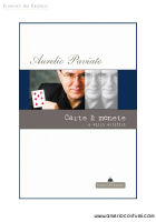 PAVIATO AURELIO - CARTE E MONETE... E ALTRI ARTIFICI - FLORENCE ART