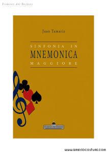 TAMARIZ JUAN - SINFONIA IN MNEMONICA MAGGIORE - FLORENCE ART EDIZIONI