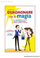 CARRASSI - GUADAGNARE CON LA MAGIA - FLORENCE ART EDIZIONI