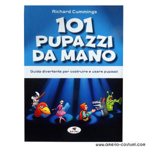 CUMMINGS RICHARD - 101 PUPAZZI DA MANO - Troll Libri