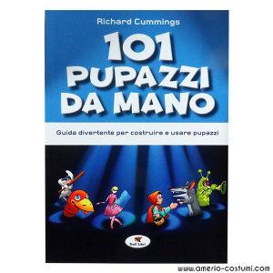 CUMMINGS RICHARD - 101 PUPAZZI DA MANO - Troll Libri