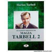 TARBELL HARLAN - LE LEZIONI ORIGINALI DI MAGIA TARBELL 2 - Troll Libri
