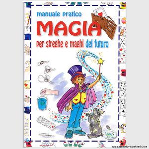 MANUALE PRATICO - MAGIA PER STREGHE E MAGHI DEL FUTURO - EDIZIONI DEL BALDO