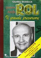 DEMBECH GIUDITTA - GUSTAVO ADOLFO ROL, IL GRANDE PRECURSORE - ARIETE MULTIMEDIA