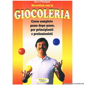 FINNEGAN DAVE - DIVERTIRSI CON LA GIOCOLERIA - TROLL ED.