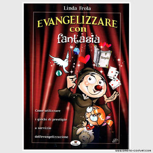 FROLA LINDA - EVANGELIZZARE CON LA FANTASIA - TROLL ED.