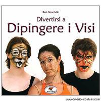GIRARDELLO RESI - DIVERTIRSI A DIPINGERE I VISI - TROLL ED.