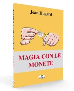 HUGARD JEAN - MAGIA CON LE MONETE - TROLL EDIZIONI