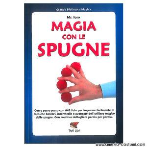 Mr. Ioso -  MAGIA CON LE SPUGNE - Troll Libri