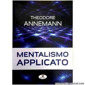 Annemann Theodore - MENTALISMO APPLICATO - Troll Libri