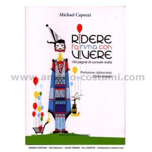 CAPOZZI MICHAEL - RIDERE FA RIMA CON VIVERE - BACCHILEGA EDITORE
