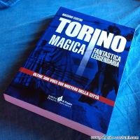 CENTINI MASSIMO - TORINO MAGICA, FANTASTICA LEGGENDARIA - PIEMONTE IN BANCARELLA
