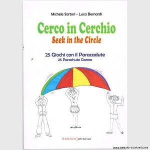 SARTORI M. e BERNARDI L. - CERCO IN CERCHIO - EDITRICE UNI SERVICE