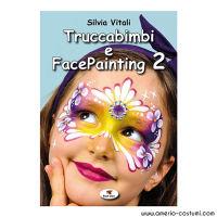 VITALI SILVIA - TRUCCABIMBI E FACEPAINTING 2 - TROLL LIBRI
