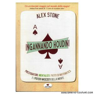 Stone Alex - INGANNANDO HOUDINI - Troll Libri