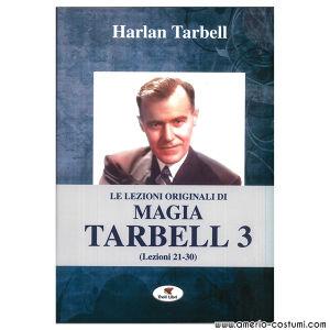 Tarbell Harlan - LE LEZIONI ORIGINALI DI MAGIA TARBELL 3 - Troll Libri