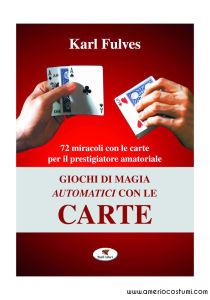 Fuelves Karl - GIOCHI AUTOMATICI CON LE CARTE - Troll Libri