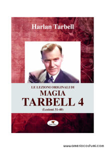 Tarbell Harlan - LE LEZIONI ORIGINALI DI MAGIA TARBELL 4 - Troll Libri