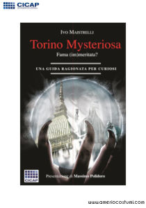 Maistrelli Ivo - TORINO MYSTERIOSA - Quaderni CICAP