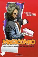 Scimemi Francesco, Magicomio: autobiografia non autorizzata dall'autore