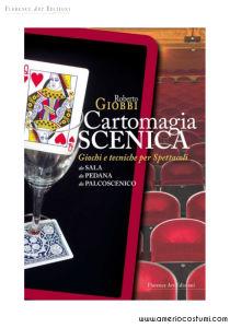 Giobbi Roberto - CARTOMAGIA SCENICA - Florence Art Edizioni
