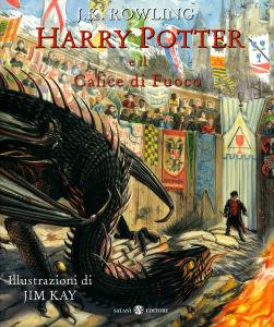 Rowling J.K. & Kay J. - Harry Potter e Il Calice di Fuoco - Ed. ill. - Salani