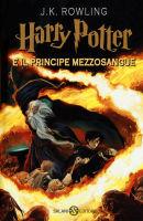 Rowling J.K. - Harry Potter e Il Principe Mezzosangue - Salani